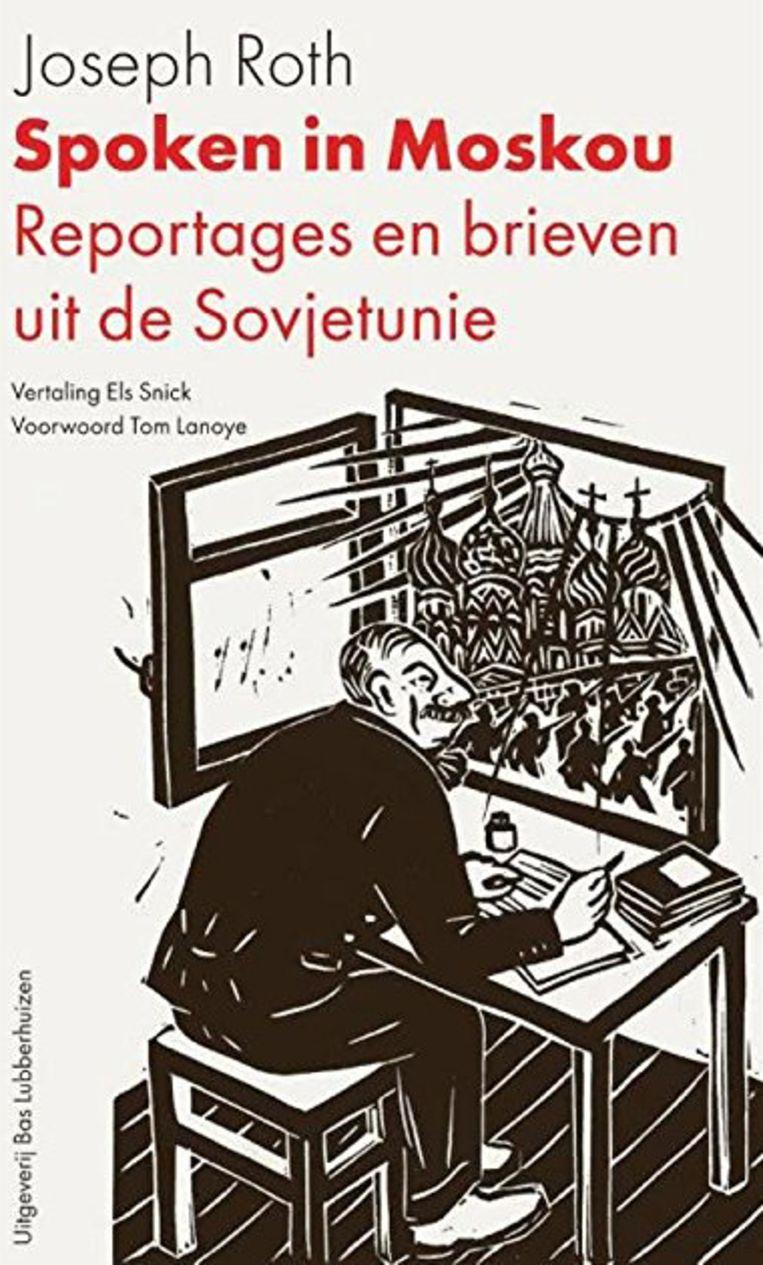 Joseph Roth; Bas Lubberhuizen; € 19,99 Beeld