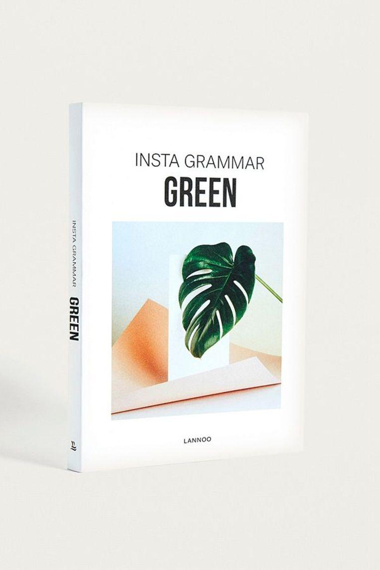 Boek 'Insta Grammar Green' (Uitgeverij Lannoo, € 14,99)
