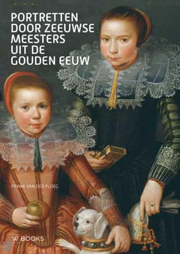 Cover Portretten door Zeeuwse meesters uit de Gouden Eeuw