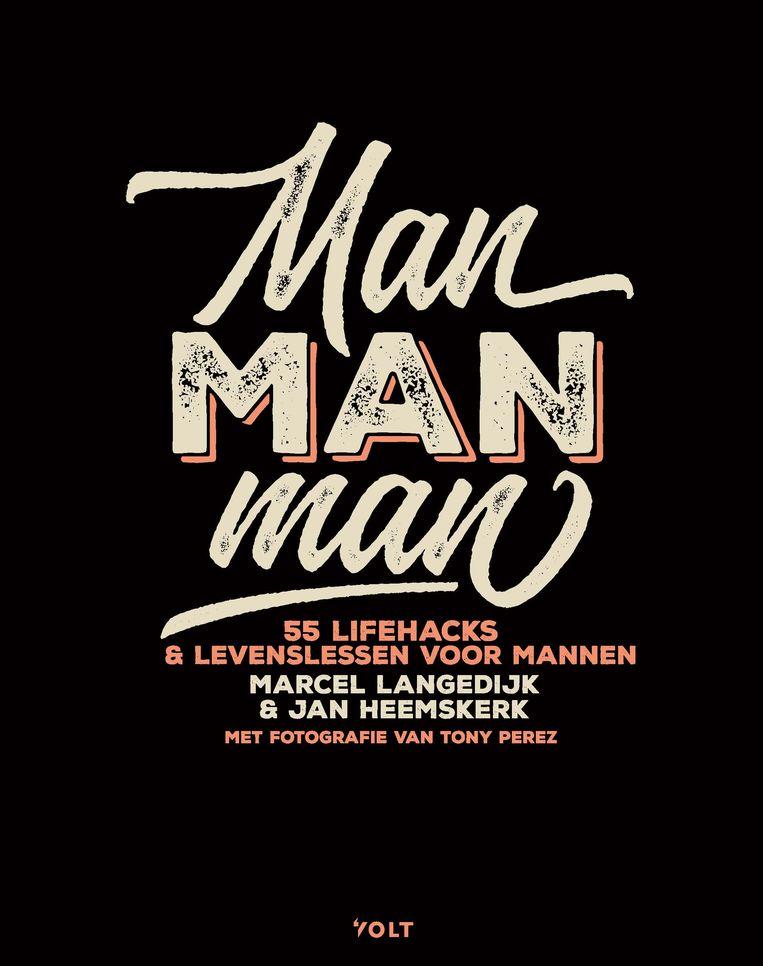 Jan Heemskerk en Marcel Langedijk - Man Man Man. Volt; 208 pagina's; €24,50.  Beeld rv