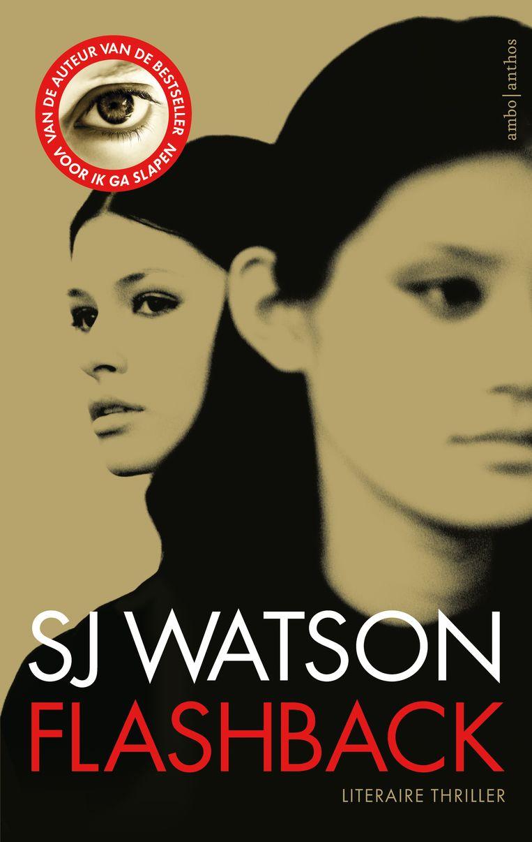 SJ Watson, Flashback, vertaald door Caecile de Hoogh. Ambo Anthos, €21,99, 336 blz Beeld