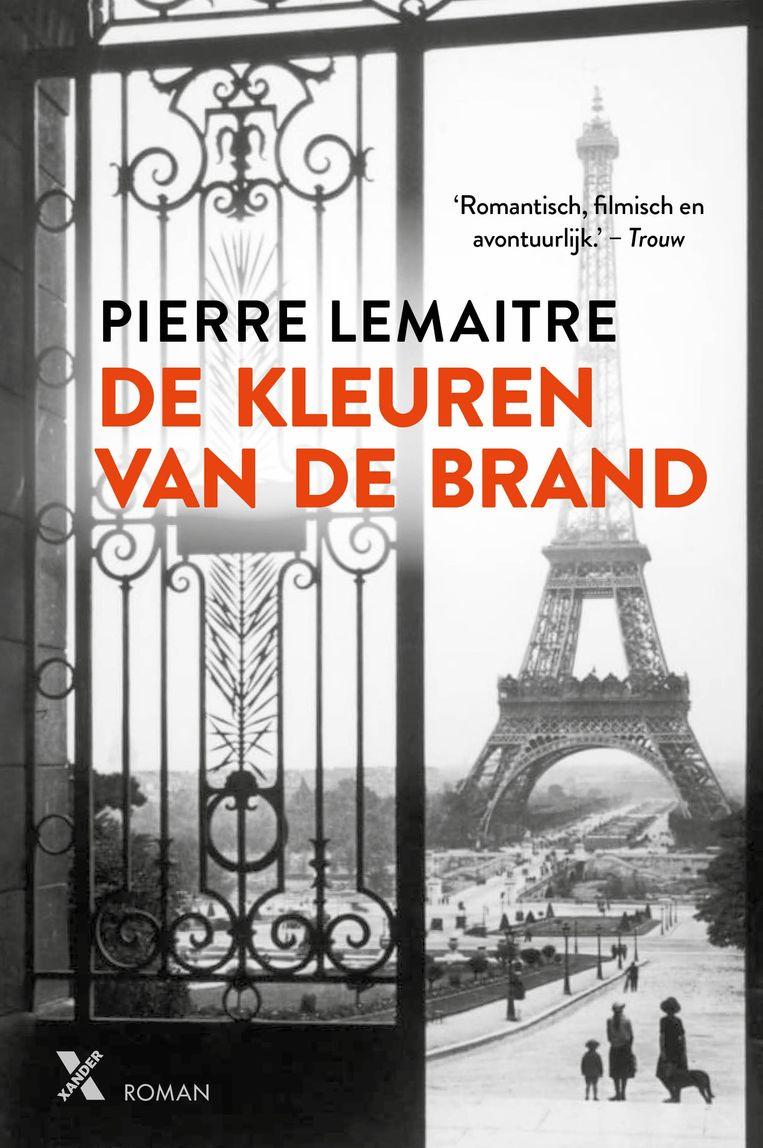 Pierre Lemaitre: De kleuren van de brand Uit het Frans vertaald door Liesbeth van Nes. Xander, € 22,99 Beeld